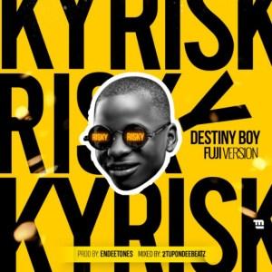 Destiny Boy - Risky Cover (Fuji Version) ft Davido